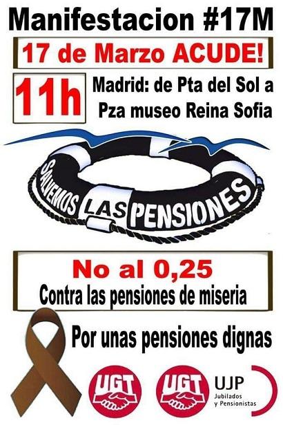 Sábado 17 de Marzo. Los Jubilados vuelven a manifestarse en Madrid:  No al O,25  por unas pensiones dignas.