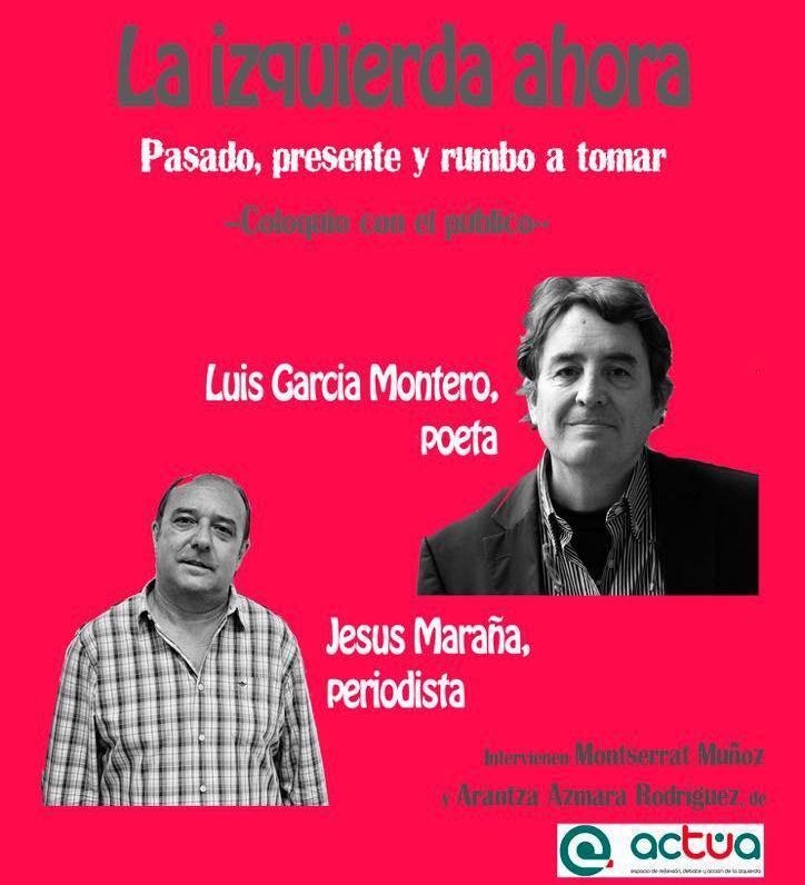 Acto Público: -La Izquierda Ahora.- Coloquio con el Público- El Lunes 11 de Junio a las 19:00h en el Centro Marcelino Camacho.