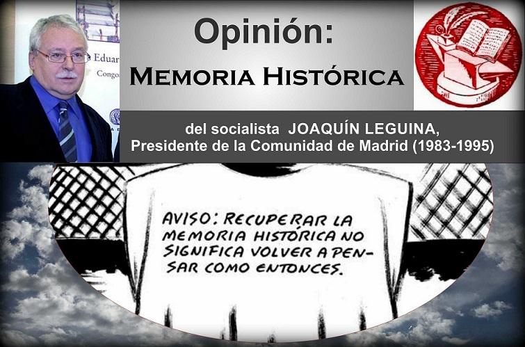 """Joaquín Leguina, Sobre la  Memoria Histórica: """"En la guerra los dos bandos se dedicaron a la """"limpieza del enemigo"""", aunque ahora se pretenda Santificar a uno de los bandos""""."""