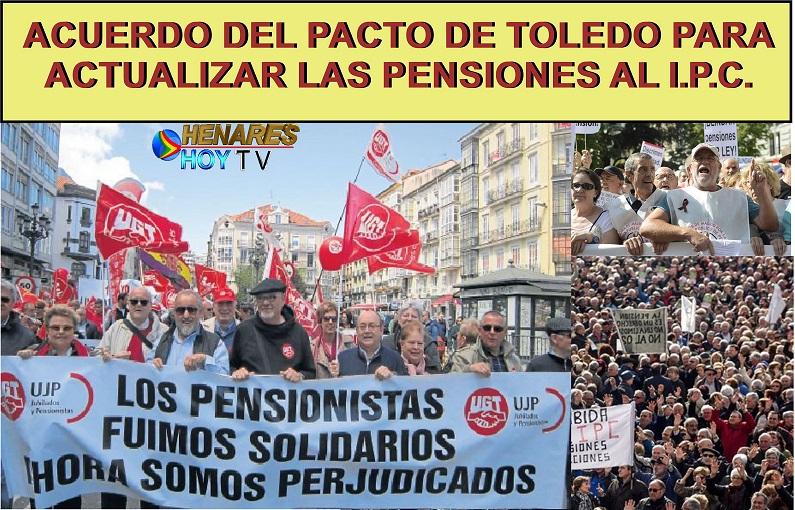Acuerdo del Pacto de Toledo para actualizar las pensiones con el IPC. La subida de las pensiones estará vinculada al IPC y no estará supeditada a ningún otro parámetro.