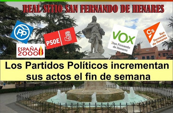 La Proximidad de las elecciones hace que los Partidos Políticos: PP, PSOE, CS , VOX y España2000, incrementen sus actos el fin de semana.
