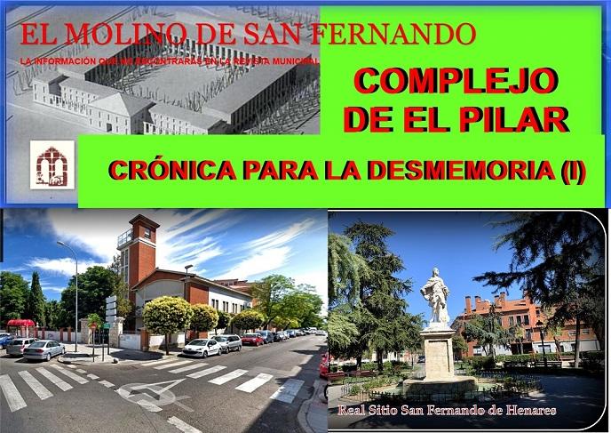 Interesante Crónica de la asociación el Molino sobre el Complejo de El Pilar de San Fernando de Henares.