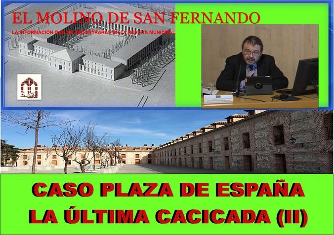 CASO PLAZA DE ESPAÑA: LA ÚLTIMA CACICADA (II) Asociación CC El Molino.