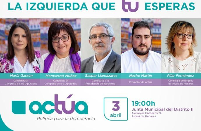 Actúa presenta en Alcalá de Henares su candidatura al Congreso de los Diputados.