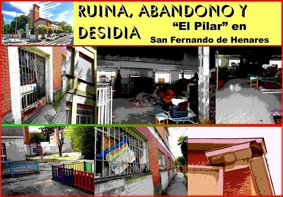 """Ruina, Abandono y Desidia en el Complejo """"El Pilar"""" de San Fernando de Henares."""