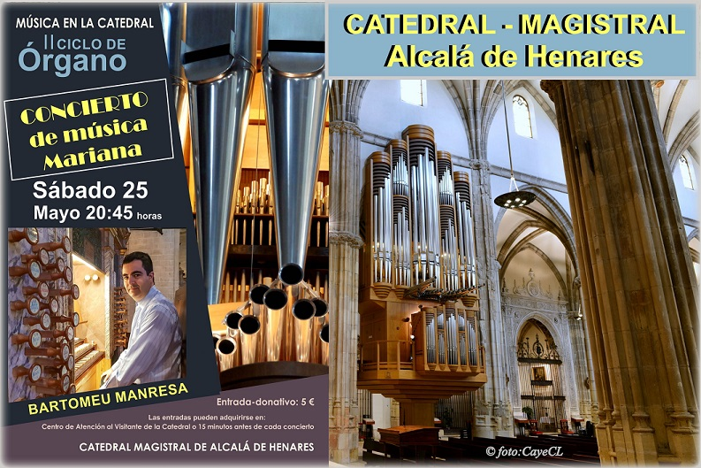 Sábado 25 de Mayo Gran concierto de órgano en la Catedral-Magistral de Alcalá de Henares.
