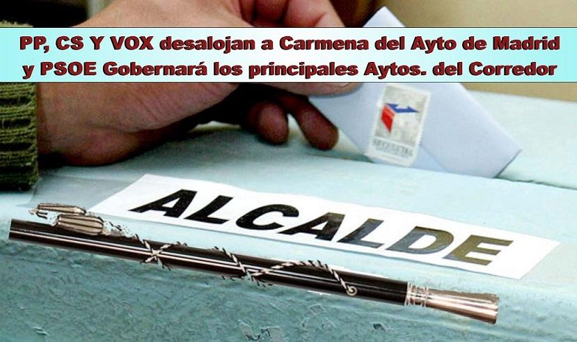 PP, CS y VOX  desalojan a Carmena en Madrid, y el PSOE obtiene con diferentes pactos las alcaldías más importantes del Corredor.