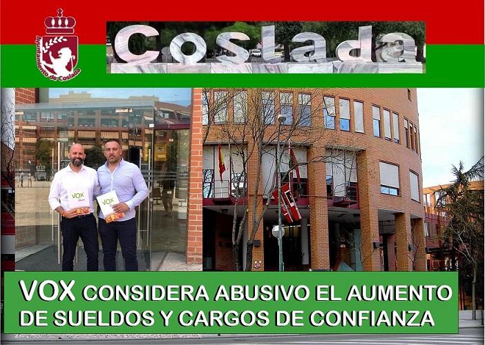 Vox Coslada considera abusivo el aumento de sueldos y cargos de confianza del nuevo gobierno formado por PSOE, PODEMOS Y Más Madrid.