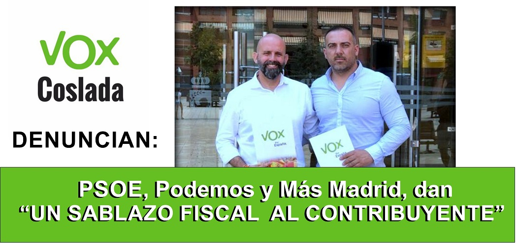 """Vox-Coslada: """" La subida de tasas e impuestos municipales es un Sablazo Fiscal a los vecinos"""""""