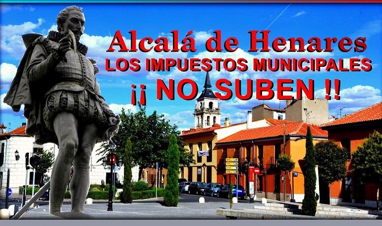 Alcalá de Henares: Otro año más que el Ayuntamiento NO SUBE los impuestos Municipales a los vecinos.