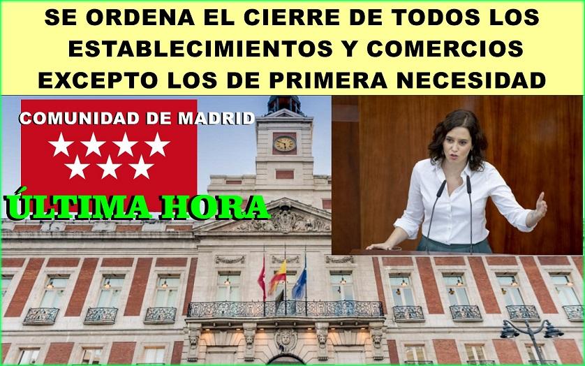 La Comunidad de Madrid, decreta el cierre de todos los establecimientos y comercios, excepto alimentación y primera necesidad.