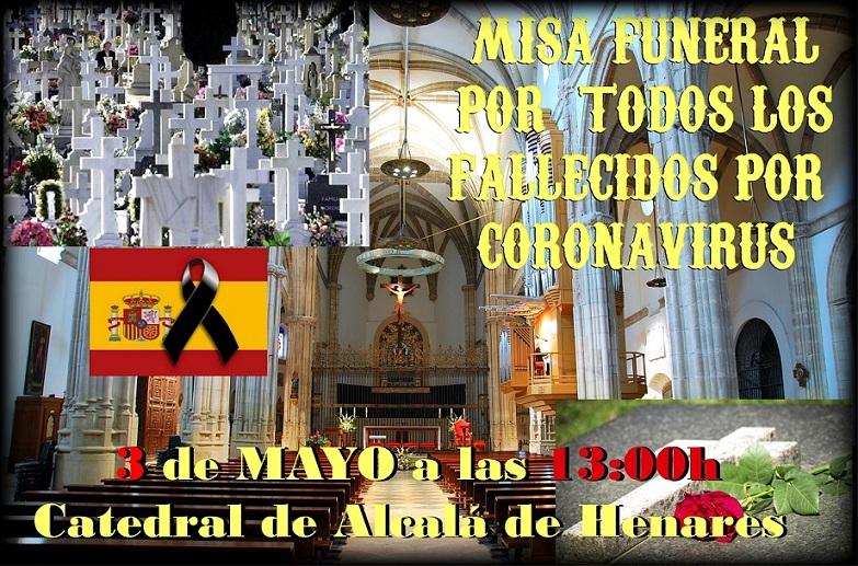 Alcalá: Retrasmisión el Domingo 3 de mayo FUNERAL y Santa Misa por los fallecidos por la Pandemia.