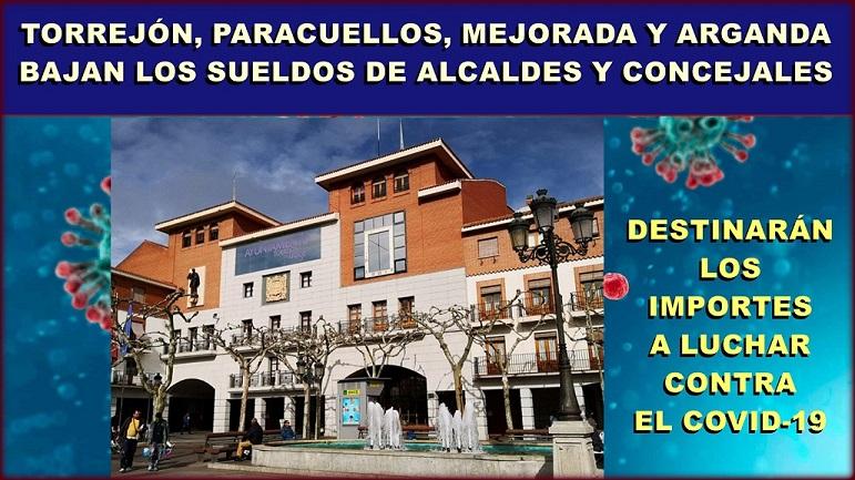 Torrejón, Paracuellos, Mejorada del Campo y Arganda del Rey, ya han reducido los salarios de sus equipos de gobierno.