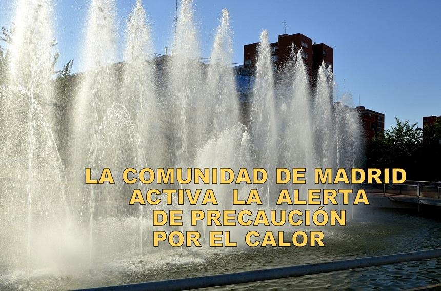 La Comunidad de Madrid activa la alerta de PRECAUCIÓN ante la subida de las temperaturas.