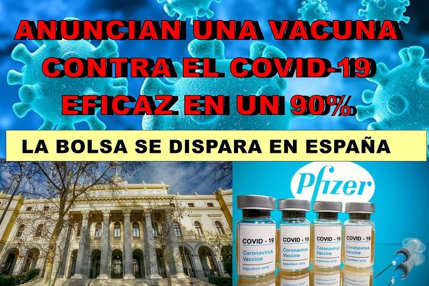 La Bolsa española se dispara hasta un 9%,tras anunciar Pfizer su vacuna contra la Covid-19 eficaz en un 90%