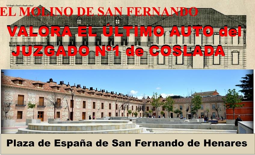 Plaza de España: La Asociación El Molino valora y analiza el último Auto dictado por el Juzgado nº 1 de Coslada.