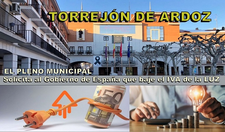 Torrejón: El pleno municipal acuerda a propuesta del Alcalde y sin el apoyo del PSOE, solicitar al gobierno de España que reduzca el IVA del recibo de la Luz.
