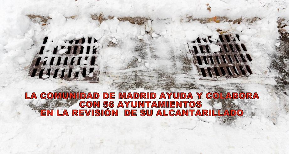 El Gobierno de La Comunidad de Madrid Ayuda y colabora con 56 municipios en la revisión de puntos críticos de alcantarillado.