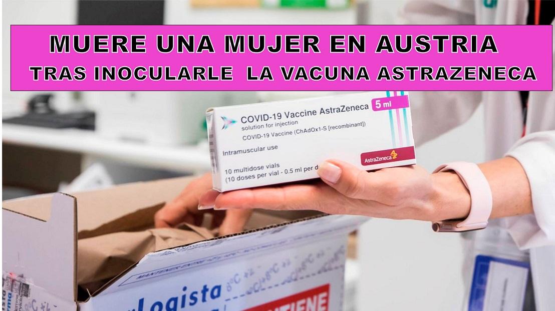 Austria suspende un lote de vacunas de AstraZeneca tras la muerte de una mujer vacunada y encontrarse otra en estado grave.