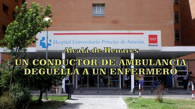 Un conductor de ambulancia degüella a un enfermero en el Hospital de Alcalá de Henares.