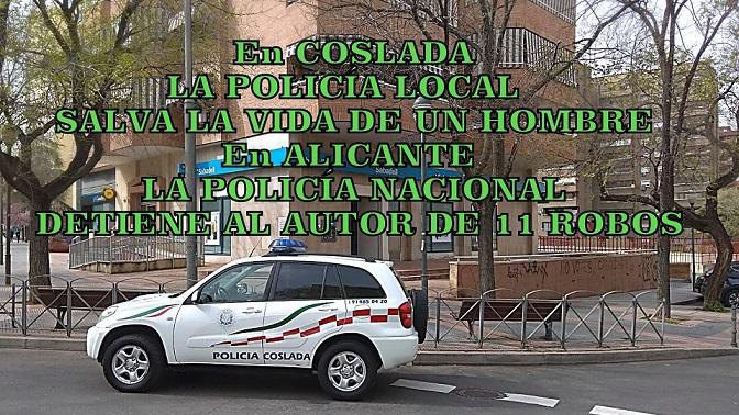 La Policía Local de Coslada salva la vida a un hombre. La policía Nacional detiene en Alicante al autor de al menos 11 robos cometidos en parkings.