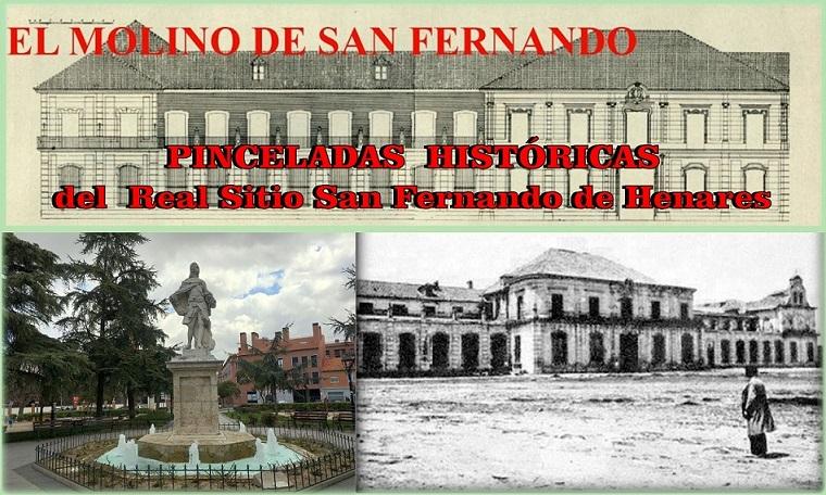 Curiosiadades sobre la historia del Real Sitio San Fernando de Henares.