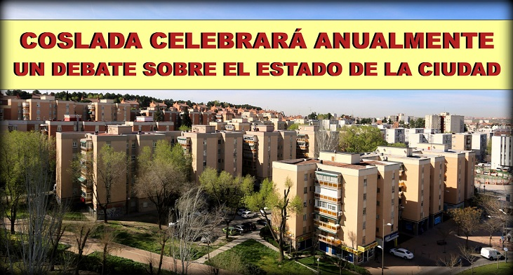COSLADA Aprueba celebrar anualmente un Debate sobre el Estado de la Ciudad y sus problemas.