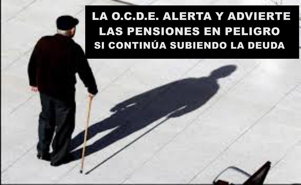 La OCDE ALERTA !! La constante subida de la deuda PÚBLICA (PIB) hará insostenible mantener las pensiones.