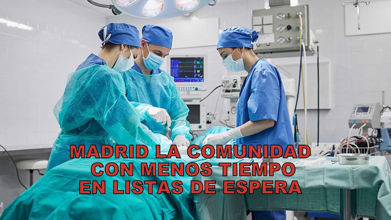 Madrid es la comunidad autónoma con menos tiempo de espera en las listas de la Sanidad Pública.