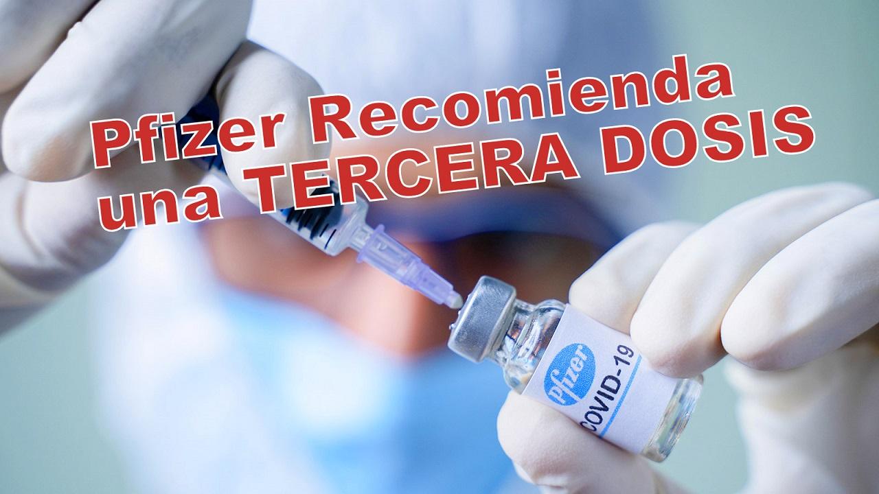 Pfizer rebaja la efectividad de su vacuna en el tiempo y recomienda una tercera dosis.